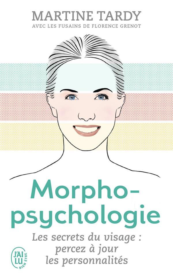 morphopsychologie ; les secrets du visage  : percez à jour les personnalités