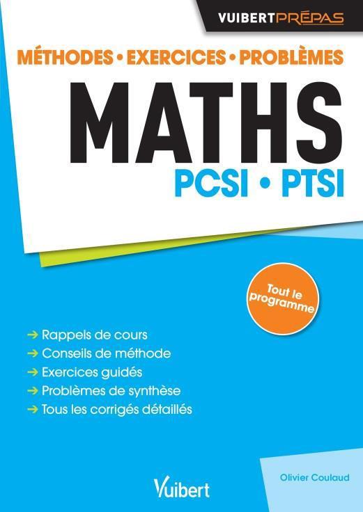 Mathématiques ; PCSI, PTSI ; méthodes, exercices, problèmes