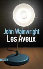 Les aveux  - John WAINWRIGHT