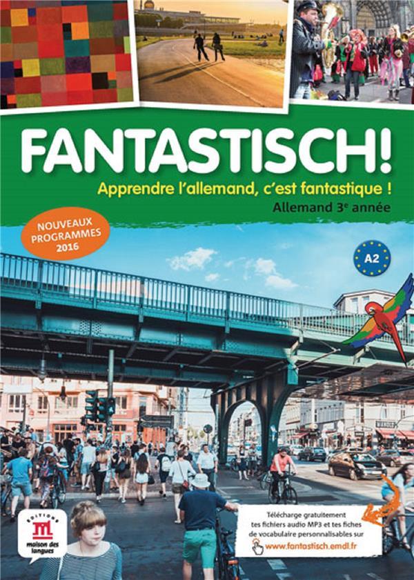 Fantastisch ! ; allemand ; 3e année ; livre de l'élève