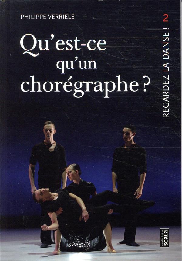 regardez la danse t.2 ; qu'est-ce qu'un chorégraphe ?