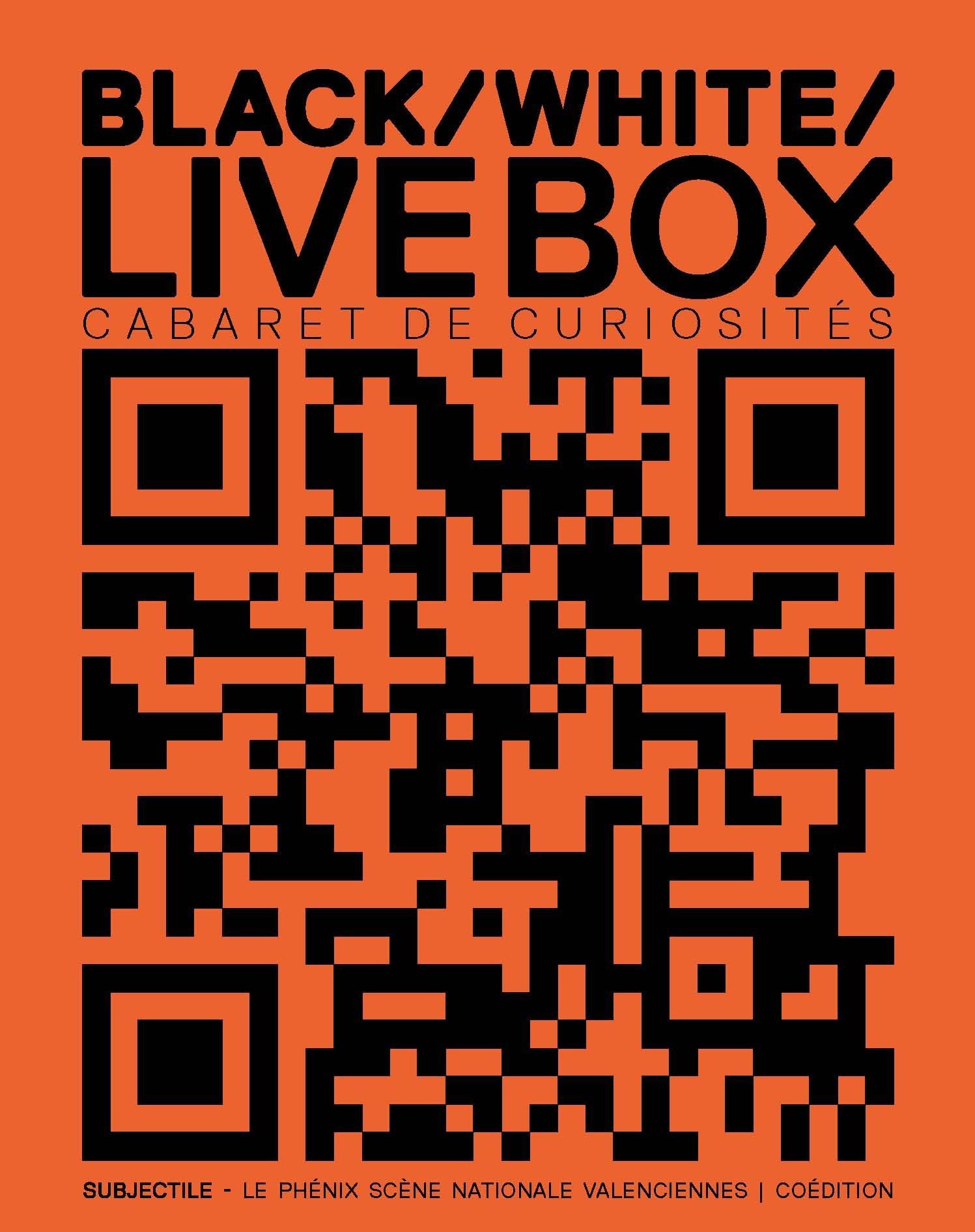 Cabaret de curiosités - Black / White / Live Box