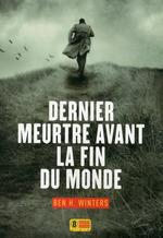 Vente Livre Numérique : Dernier meurtre avant la fin du monde  - Ben H. WINTERS