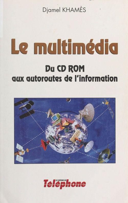 Le multimedia du cd rom aux autoroute de l'information