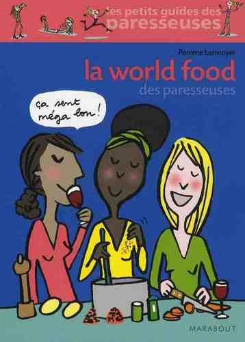 la world food des paresseuses
