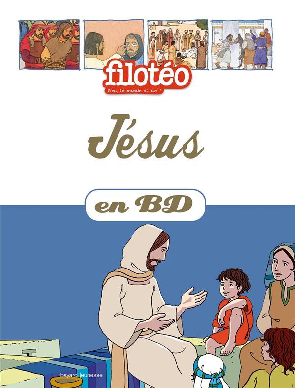 Filotéo - les chercheurs de Dieu T.21 ; Jésus en BD