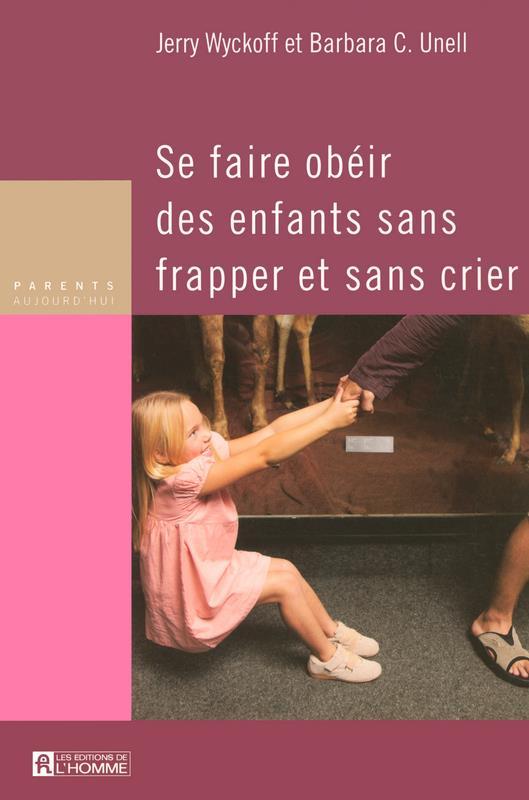 Se Faire Obeir Des Enfants Sans Frapper Et Sans Crier