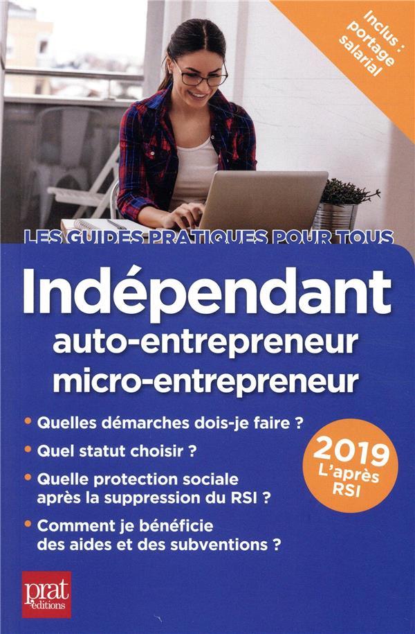 Indépendant, auto-entrepreneur, micro entrepreneur 2019