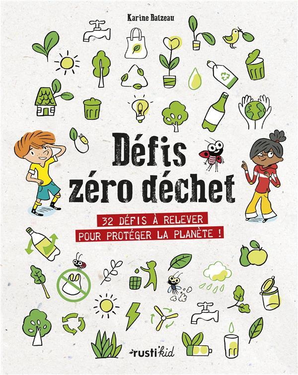 Défis zéro déchet ; 32 défis à relever pour protéger la planète !