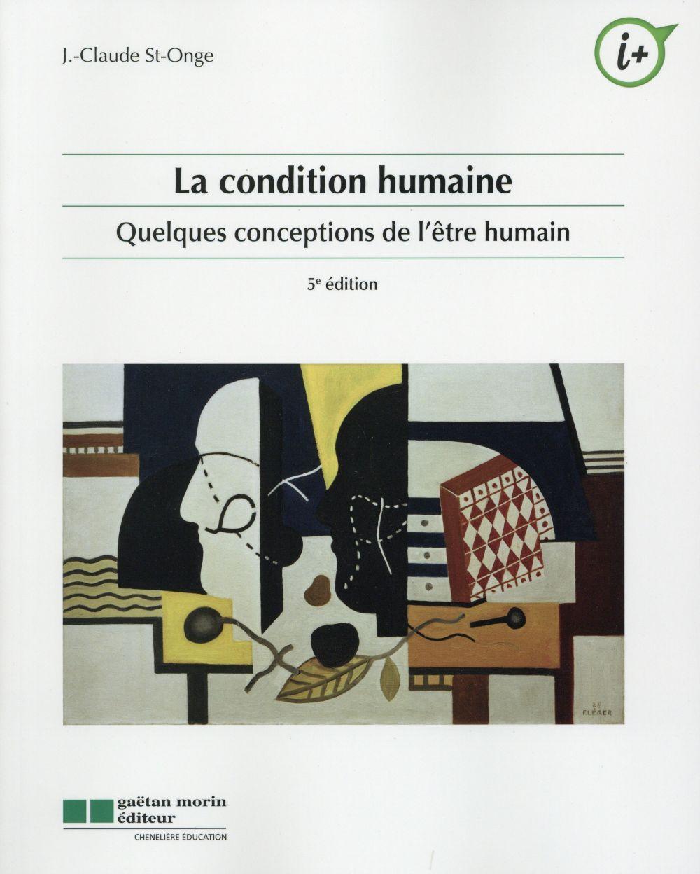 La condition humaine ; quelques conceptions de l'être humain (5e édition)