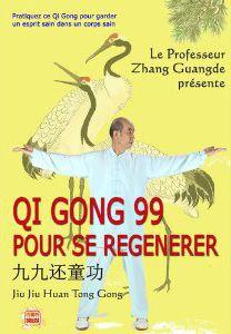 Qi Gong 99 Pour Se Regenerer