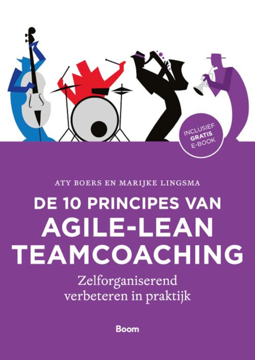 De 10 principes van agile-lean teamcoaching - Aty Boers, Marijke Lingsma - ebook