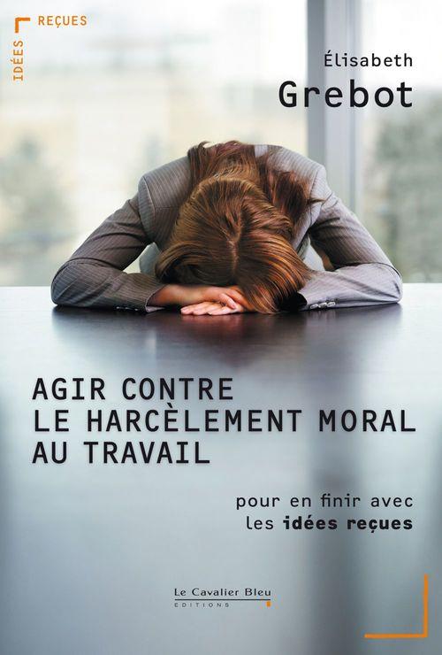 Agir contre le harcelement moral au travail