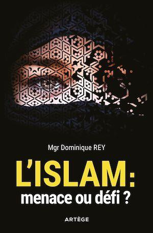 L'Islam : menace ou defi ?