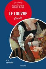 Vente Livre Numérique : LE LOUVRE : Les carnets des Guides Bleus  - Jean-Philippe Follet