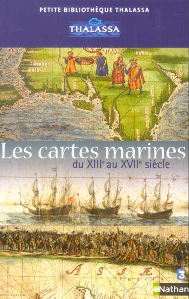 les cartes marines du XIII au XVII siècle