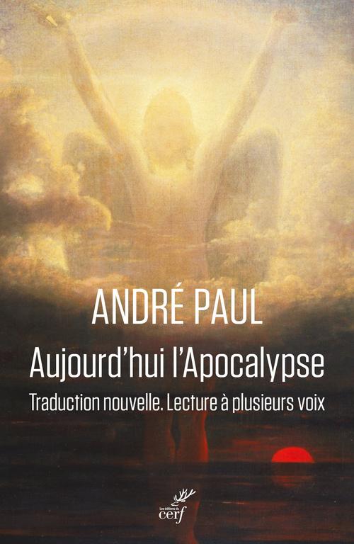 Aujourd'hui l'Apocalypse ; traduction nouvelle, lecture à plusieurs voix