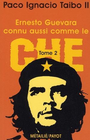 Ernesto Guevara, Connu Aussi Comme Le Che, Ii