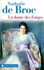 La dame des forges  - Nathalie de Broc