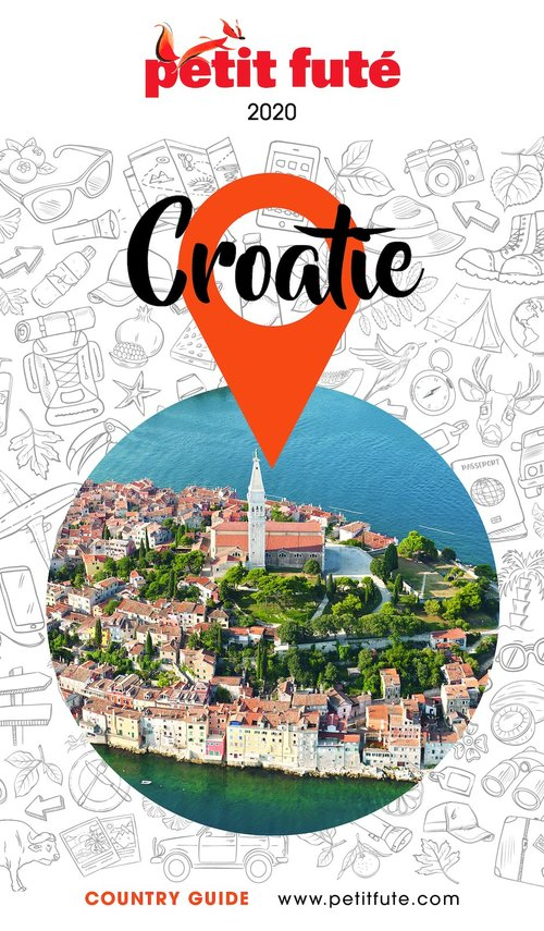 GUIDE PETIT FUTE ; COUNTRY GUIDE ; Croatie (édition 2020)