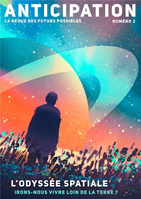 Anticipation n.2 ; l'odyssee spatiale ; irons-nous vivre loin de la terre ?