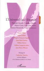 L'universel (au) féminin  - Jean-Pierre - Brigitte François-Sappey - Laure Adler - Anne Delbee - Hélène Langevin-Joliot - Collectif - Hélène Harter - Jean-Paul Guetny