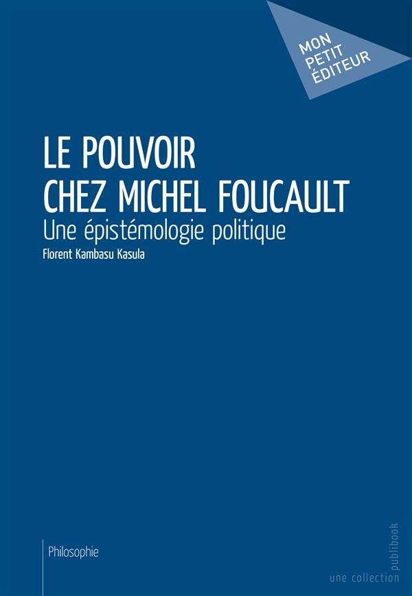 Le pouvoir chez Michel Foucault