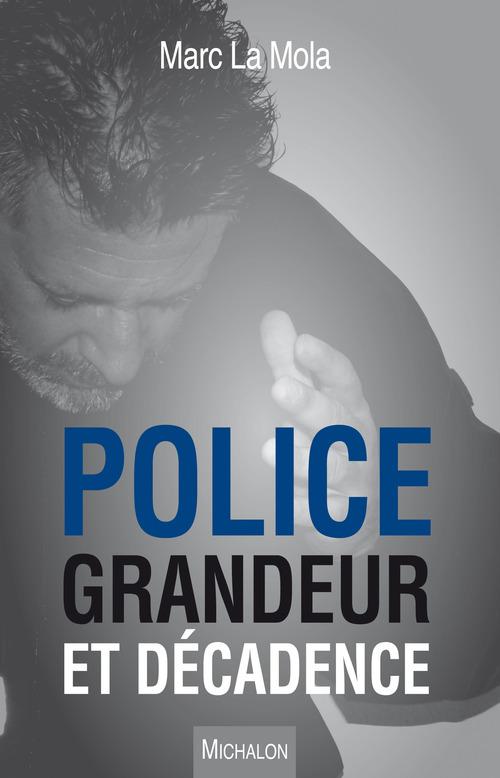 Police. Grandeur et décadence