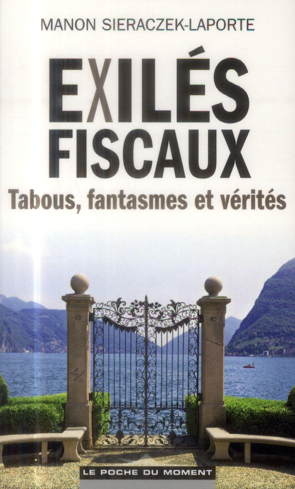 Exilés fiscaux ; tabous, fantasmes et vérités