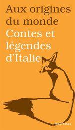 Contes et légendes d'Italie  - Galina Kabakova - Aux origines du monde