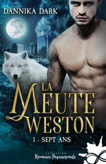 La meute Weston t.1 ; sept ans