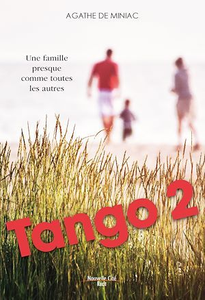 Tango 2 ; une famille presque comme toutes les autres