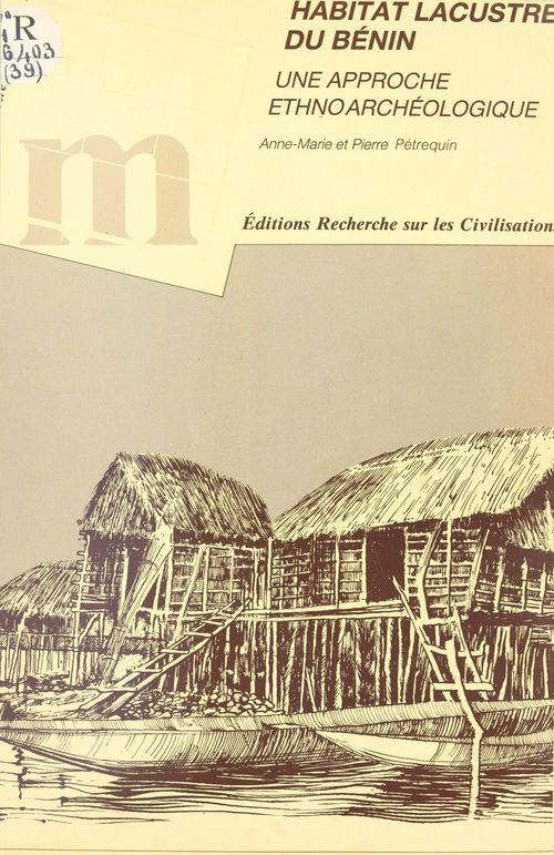 Habitat lacustre du Bénin : une approche ethnoarchéologique