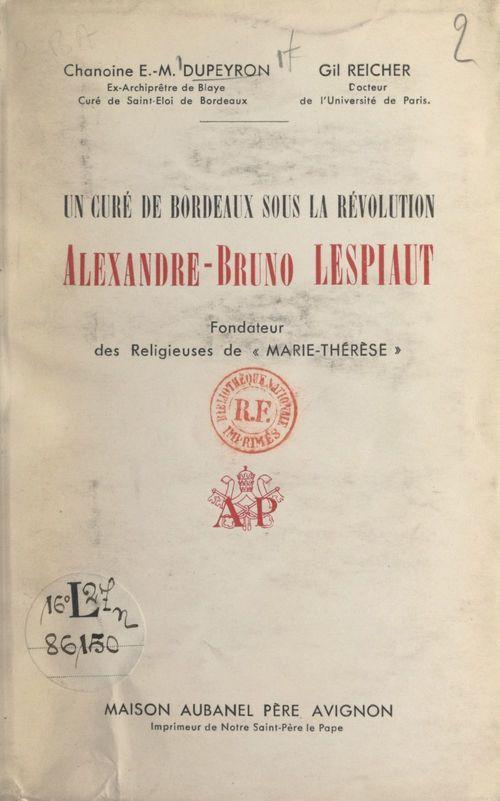 Un curé de Bordeaux sous la Révolution : Alexandre-Bruno Lespiaut