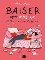 Couverture de Baiser Apres #Metoo - Lettres A Nos Amants Foireux