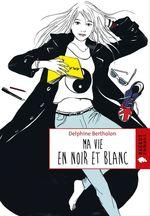 Vente EBooks : Ma vie en noir et blanc  - Delphine Bertholon