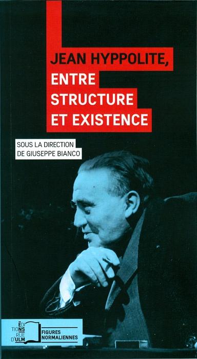 Jean Hyppolite, entre structure et existence