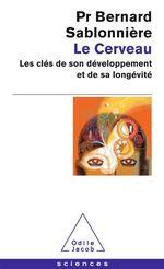 Le cerveau  - Bernard Sablonnière