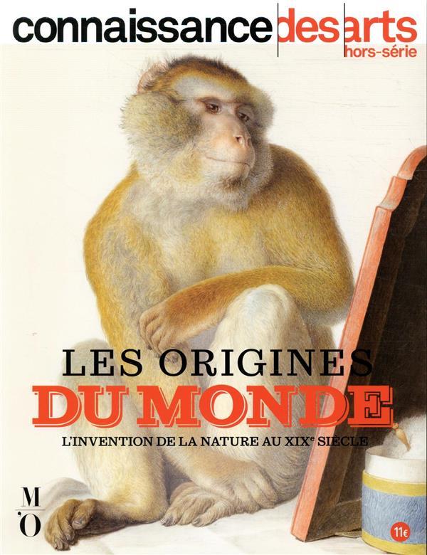 Connaissance des arts hors-serie ; les origines du monde ; l'invention de la nature au siecle de darwin