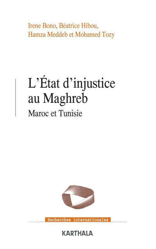 L'Etat d'injustice au Maghreb ; Maroc et Tunisie