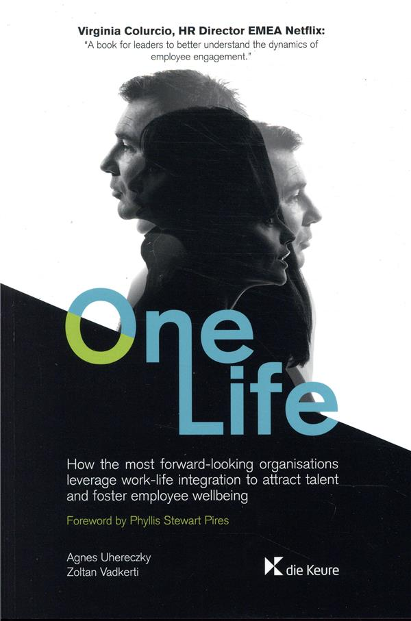One life ; how the most forward looking organisations leverage work-life
