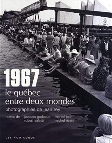 1967 - le quebec entre deux mondes