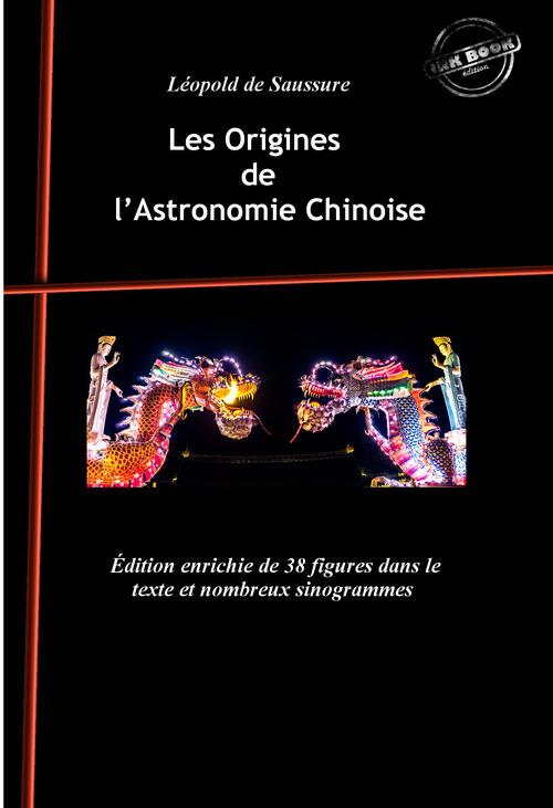Les Origines de l´Astronomie Chinoise : avec 38 figures dans le texte et nombreux sinogrammes. [Nouv. éd. revue et mise à jour].  - Léopold de Saussure