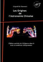 Les Origines de l´Astronomie Chinoise : avec 38 figures dans le texte et nombreux sinogrammes. [Nouv. éd. revue et mise à jour].