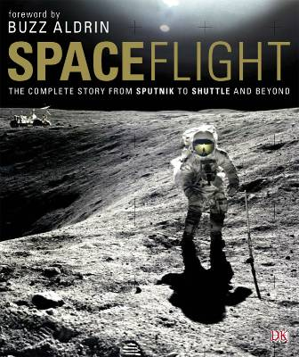 Spaceflight ; the complete story from sputnik to shuttle and beyond