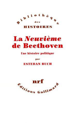 La neuvième de Beethoven ; une histoire politique