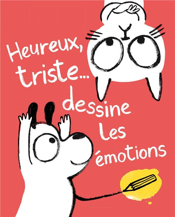 Heureux, triste... dessine les émotions