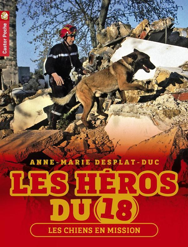 Les héros du 18 t.4 ; les chiens en mission