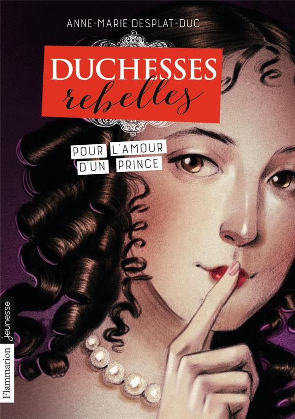 Duchesses rebelles T.3 ; pour l'amour d'un prince