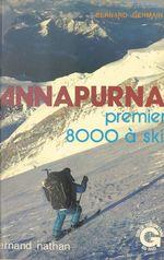Vente Livre Numérique : Annapurna, premier 8000 à ski  - Bernard Germain - Jean-Louis Georges - Michel Berquet - Lucien Adenis - Benoît Renard - Henri Sigayret